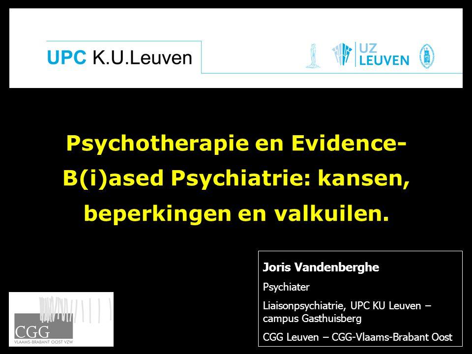 Psychotherapie en Evidence- B(i)ased Psychiatrie: kansen, beperkingen en valkuilen.