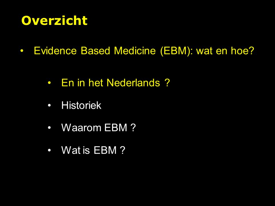 Overzicht Evidence Based Medicine (EBM): wat en hoe