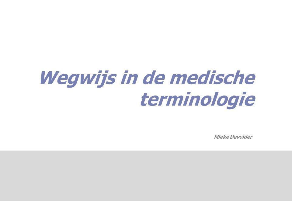 Wegwijs in de medische terminologie