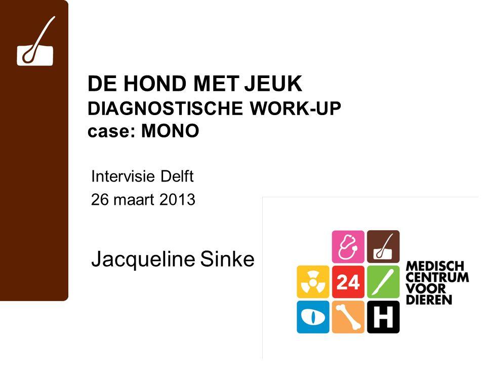 DE HOND MET JEUK DIAGNOSTISCHE WORK-UP case: MONO