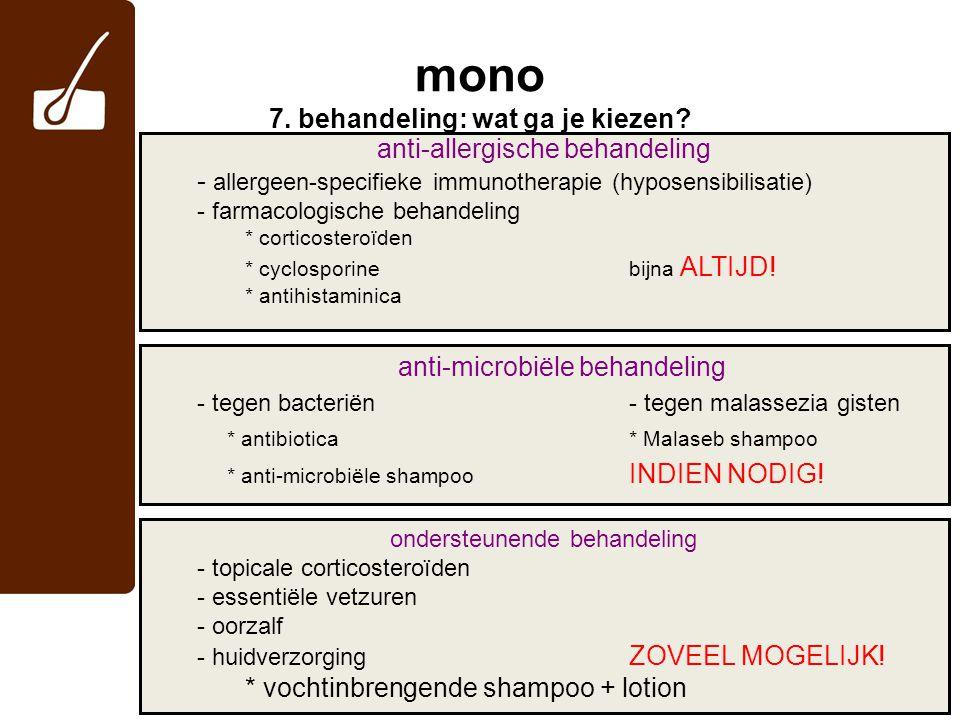 mono 7. behandeling: wat ga je kiezen