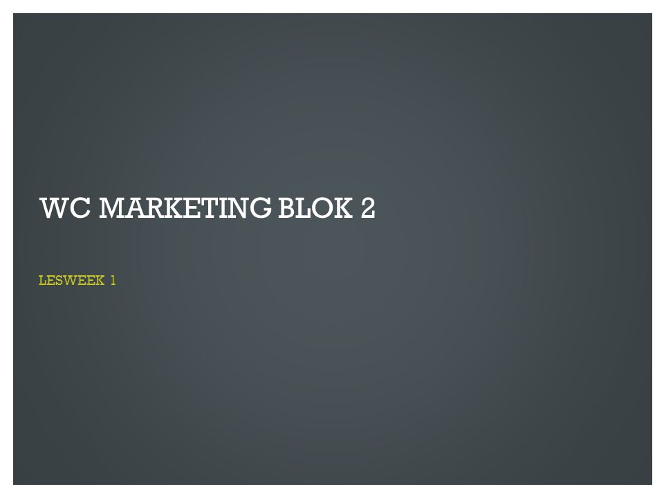 WC Marketing blok 2 lesweek 1