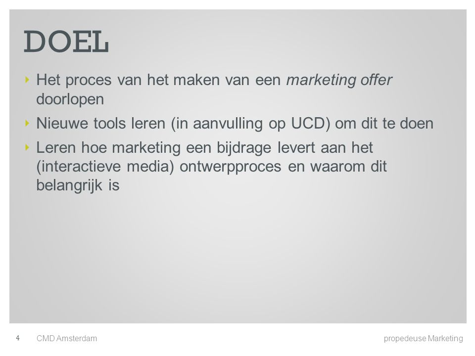 DOEL Het proces van het maken van een marketing offer doorlopen