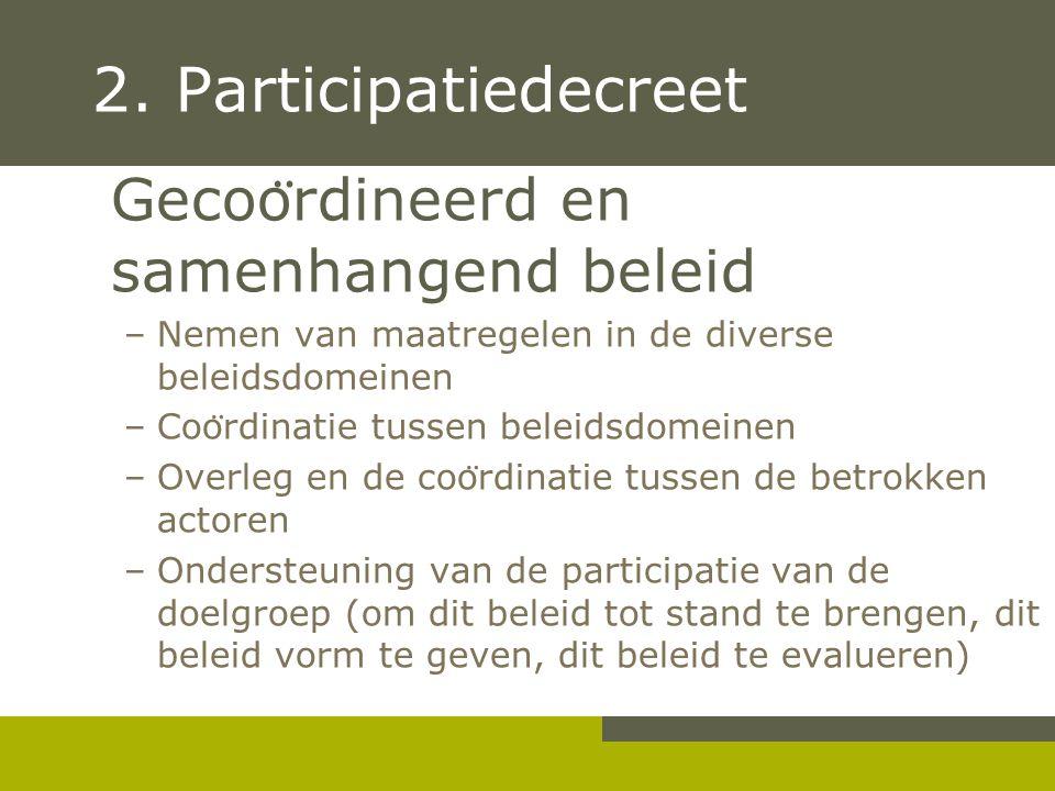 2. Participatiedecreet Gecoördineerd en samenhangend beleid