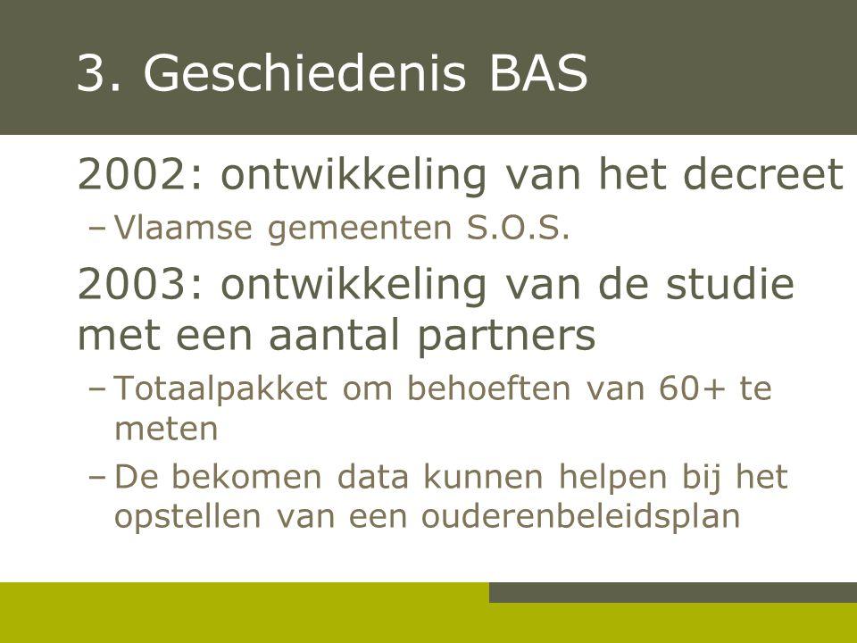 3. Geschiedenis BAS 2002: ontwikkeling van het decreet