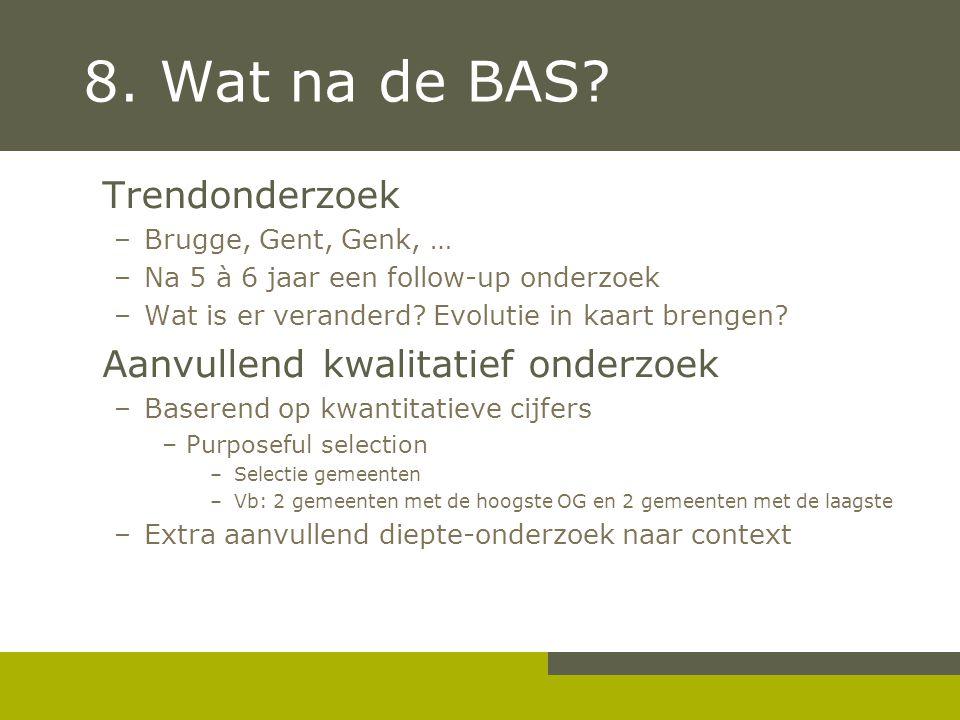 8. Wat na de BAS Trendonderzoek Aanvullend kwalitatief onderzoek