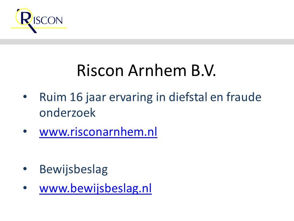 Riscon Arnhem B.V. Ruim 16 jaar ervaring in diefstal en fraude onderzoek. www.risconarnhem.nl. Bewijsbeslag.