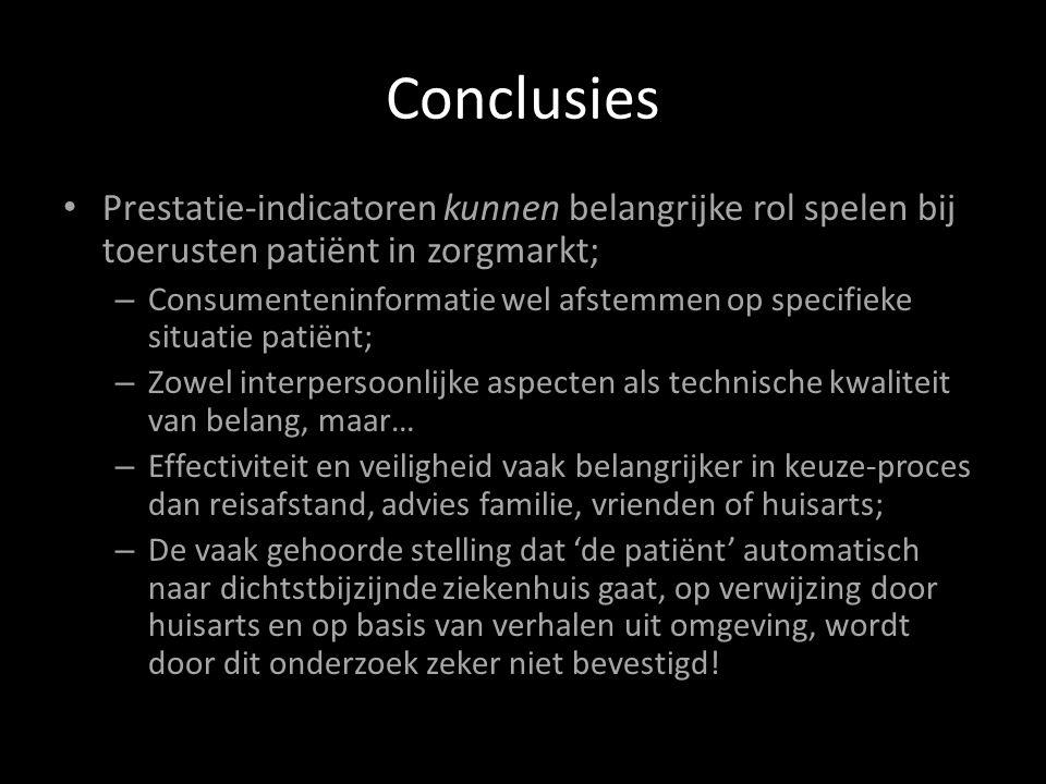Conclusies Prestatie-indicatoren kunnen belangrijke rol spelen bij toerusten patiënt in zorgmarkt;