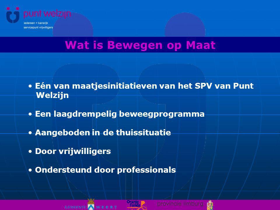 Wat is Bewegen op Maat Eén van maatjesinitiatieven van het SPV van Punt Welzijn. Een laagdrempelig beweegprogramma.