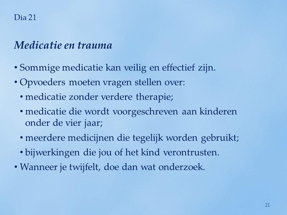 Medicatie en trauma Sommige medicatie kan veilig en effectief zijn.
