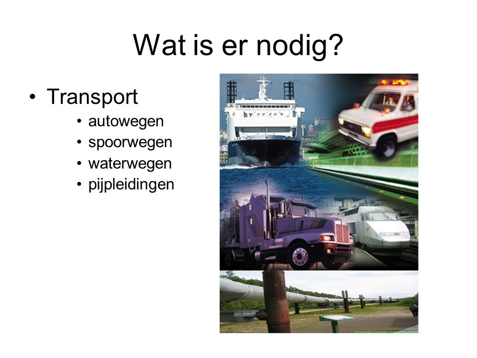 Wat is er nodig Transport autowegen spoorwegen waterwegen