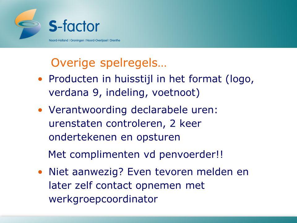 Overige spelregels… Producten in huisstijl in het format (logo, verdana 9, indeling, voetnoot)