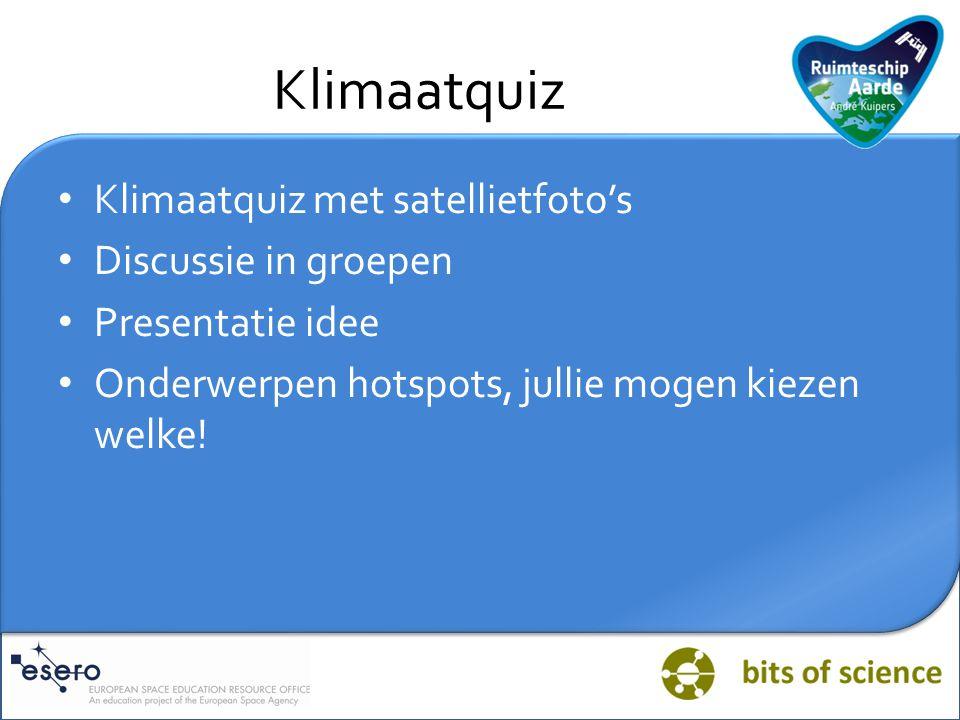 Klimaatquiz Klimaatquiz met satellietfoto's Discussie in groepen