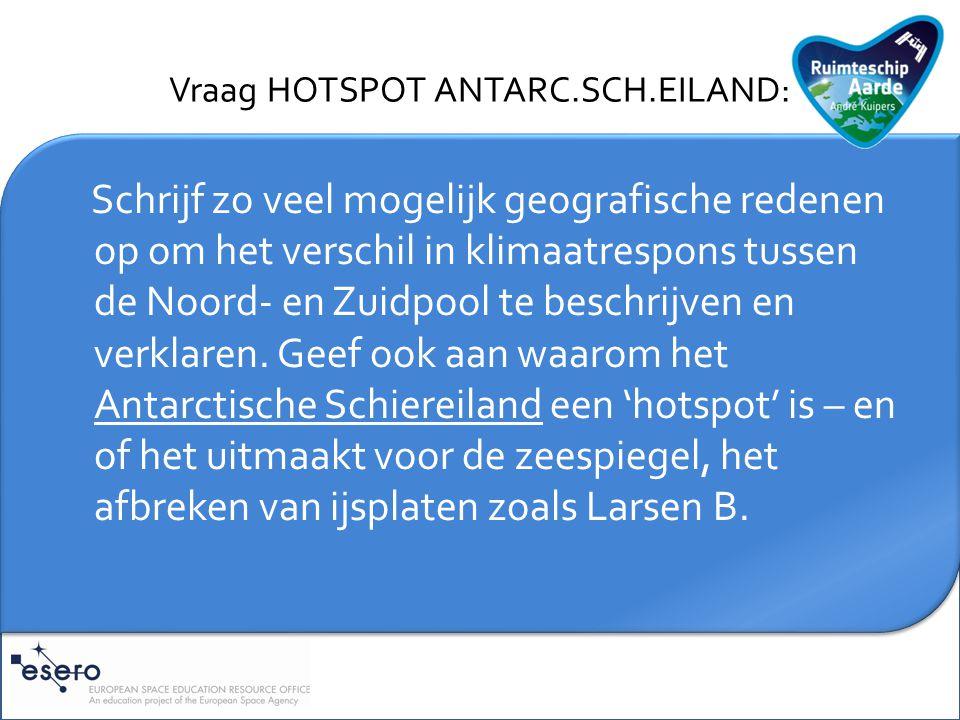 Vraag HOTSPOT ANTARC.SCH.EILAND: