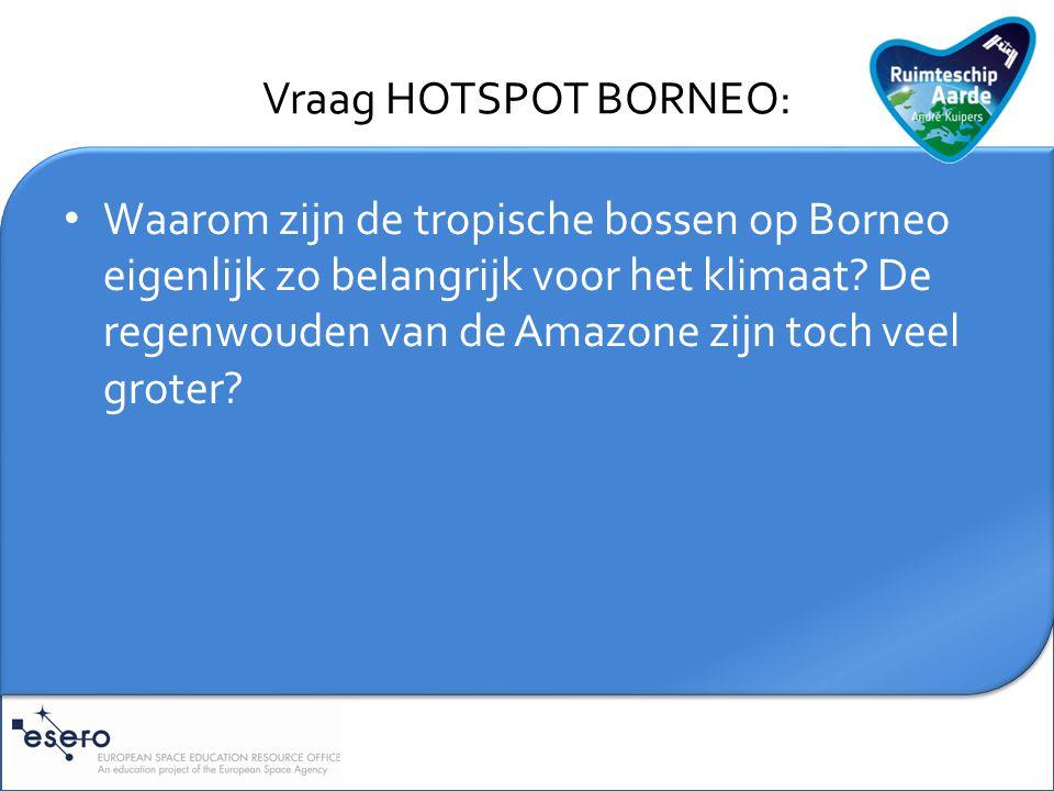 Vraag HOTSPOT BORNEO: