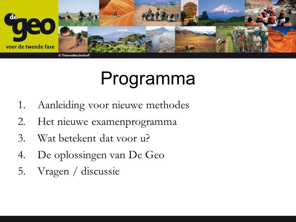 Programma Aanleiding voor nieuwe methodes Het nieuwe examenprogramma