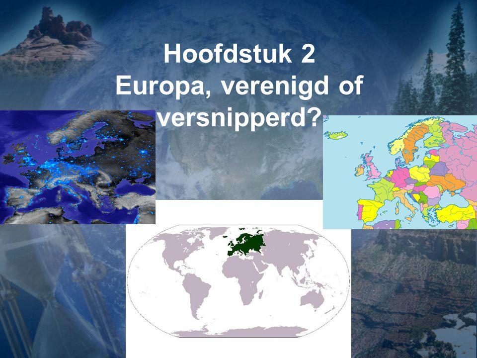 Hoofdstuk 2 Europa, verenigd of versnipperd