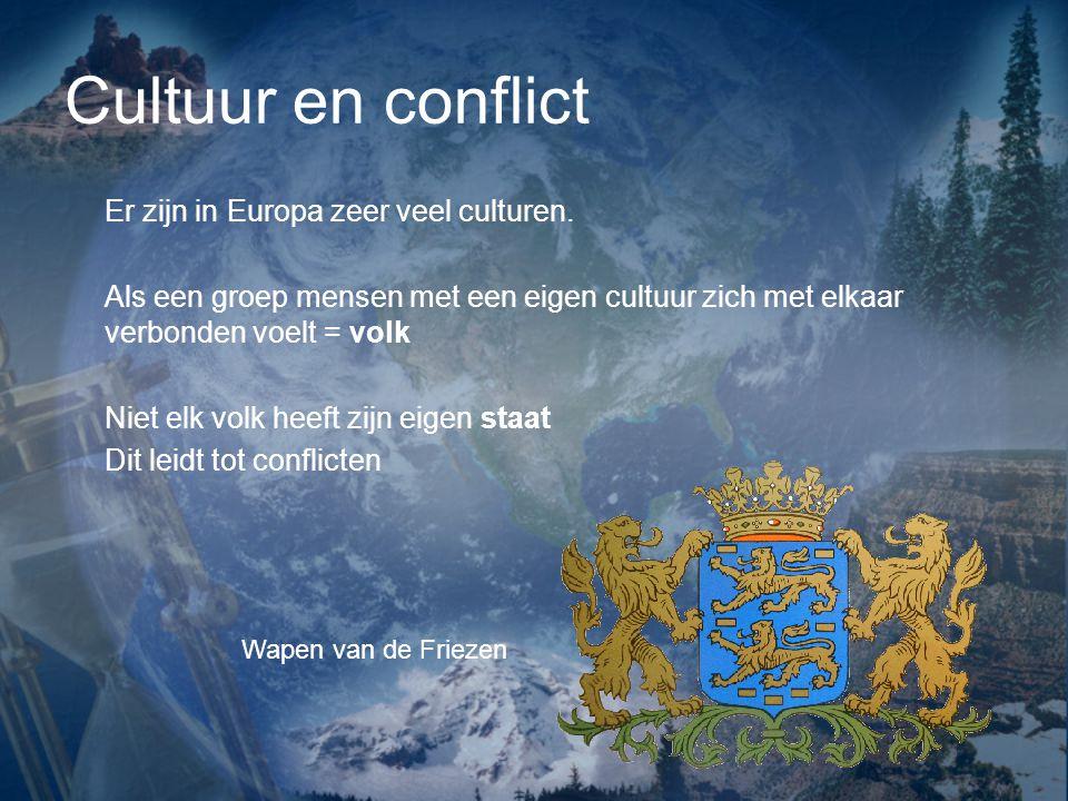 Cultuur en conflict Er zijn in Europa zeer veel culturen.