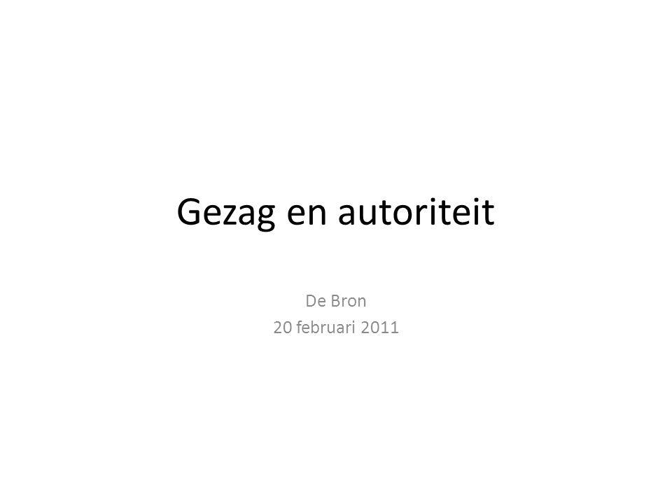 Gezag en autoriteit De Bron 20 februari 2011