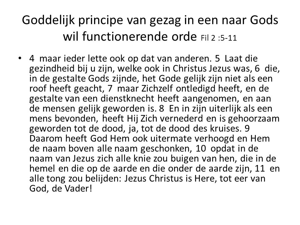 Goddelijk principe van gezag in een naar Gods wil functionerende orde Fil 2 :5-11