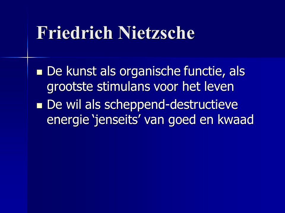 Friedrich Nietzsche De kunst als organische functie, als grootste stimulans voor het leven.