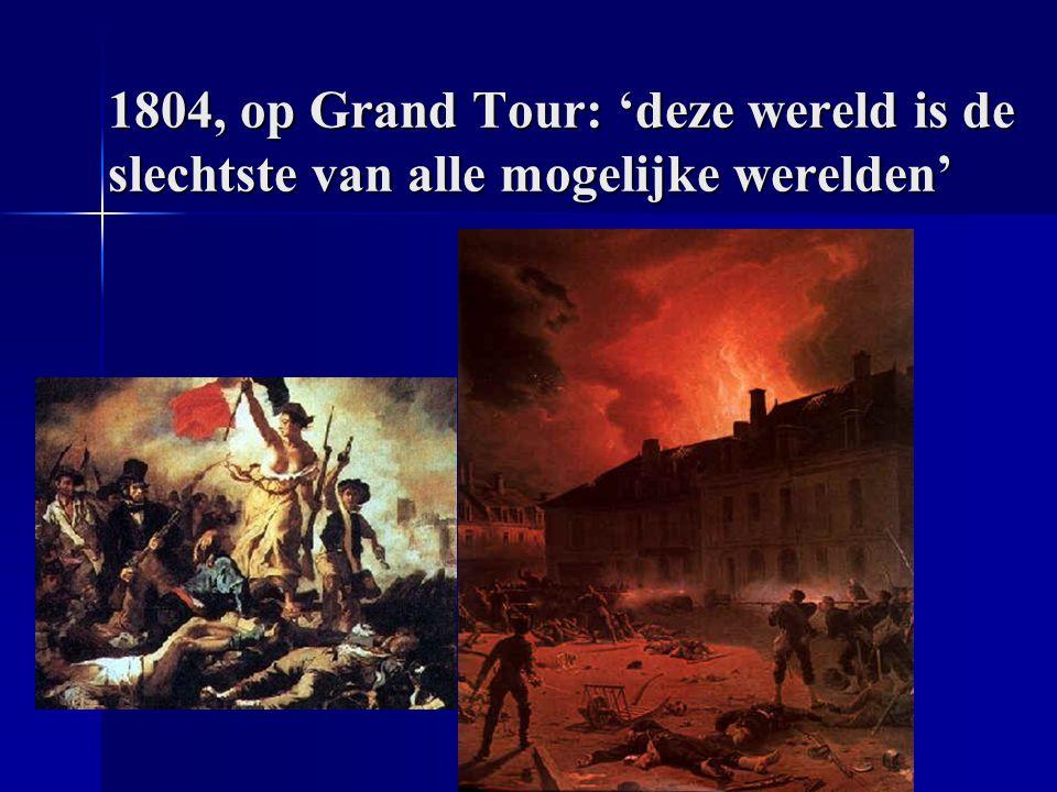 1804, op Grand Tour: 'deze wereld is de slechtste van alle mogelijke werelden'