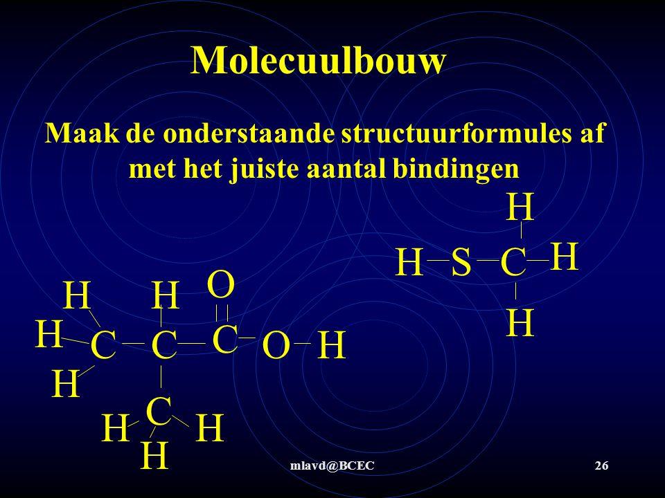 Molecuulbouw H H H S C O H H H H C C C O H H C H H H