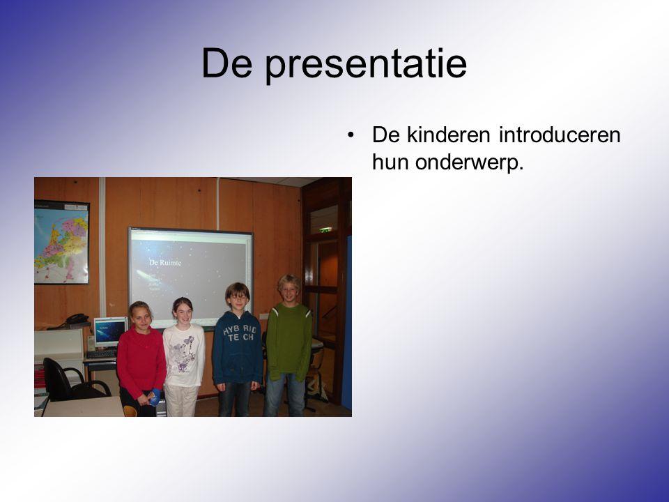 De presentatie De kinderen introduceren hun onderwerp.