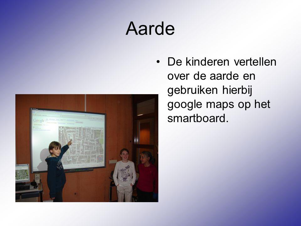 Aarde De kinderen vertellen over de aarde en gebruiken hierbij google maps op het smartboard.