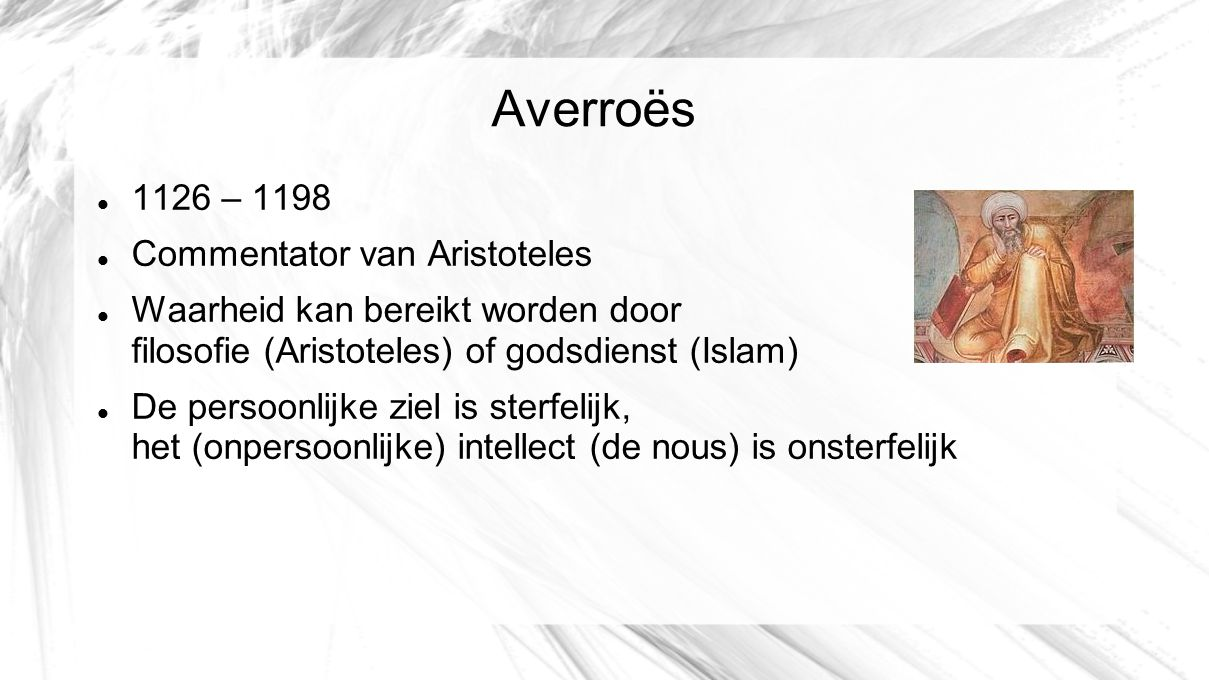 Averroës 1126 – 1198 Commentator van Aristoteles
