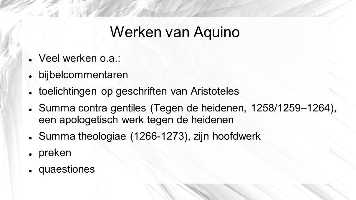 Werken van Aquino Veel werken o.a.: bijbelcommentaren