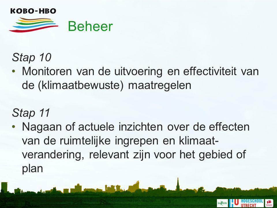 Beheer Stap 10. Monitoren van de uitvoering en effectiviteit van de (klimaatbewuste) maatregelen. Stap 11.