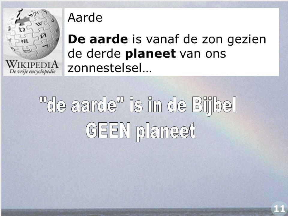 de aarde is in de Bijbel GEEN planeet Aarde