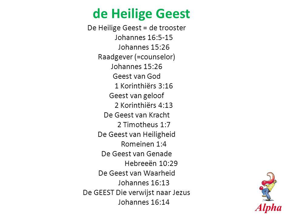 de Heilige Geest De Heilige Geest = de trooster Johannes 16:5-15
