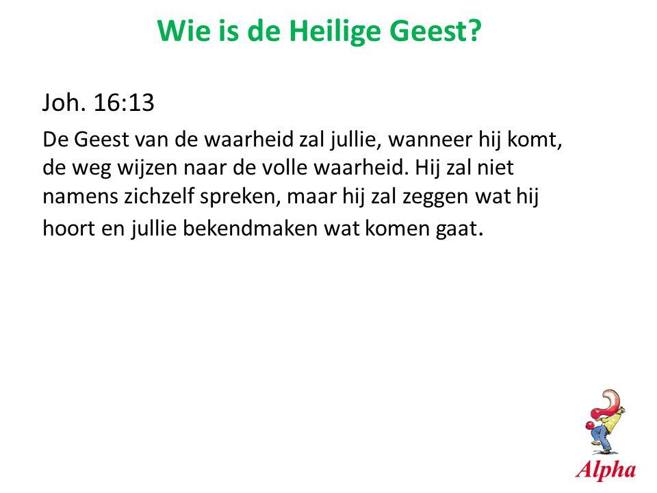 Wie is de Heilige Geest Joh. 16:13