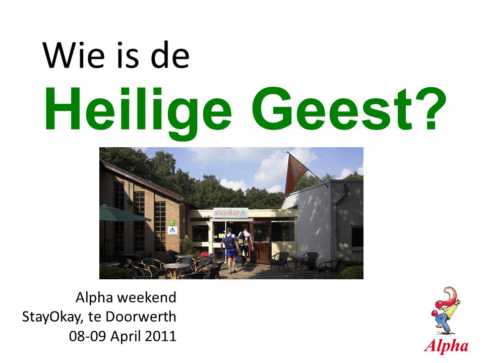 Heilige Geest Wie is de Alpha weekend StayOkay, te Doorwerth