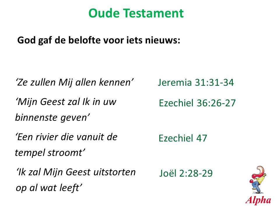 Oude Testament God gaf de belofte voor iets nieuws:
