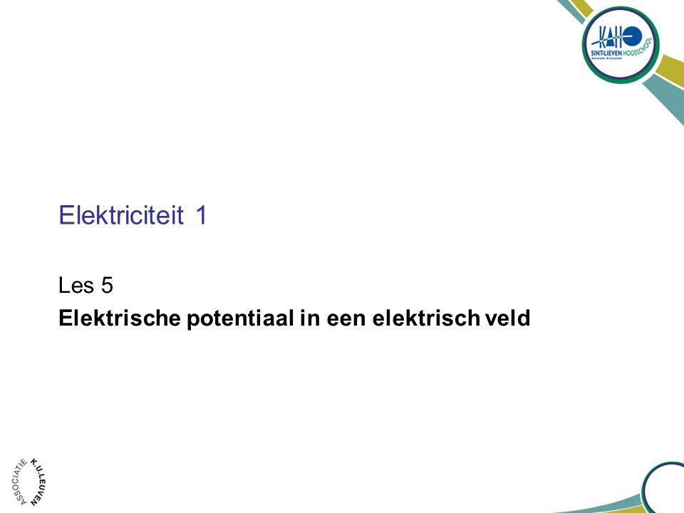 Les 5 Elektrische potentiaal in een elektrisch veld