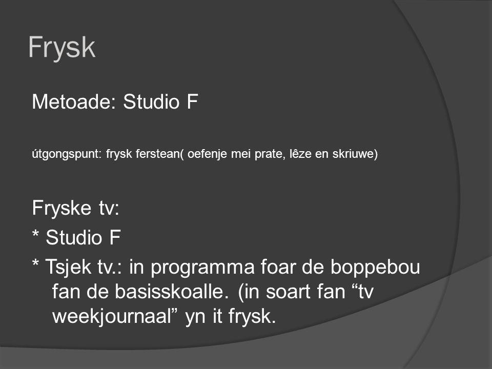 Frysk Metoade: Studio F Fryske tv: * Studio F