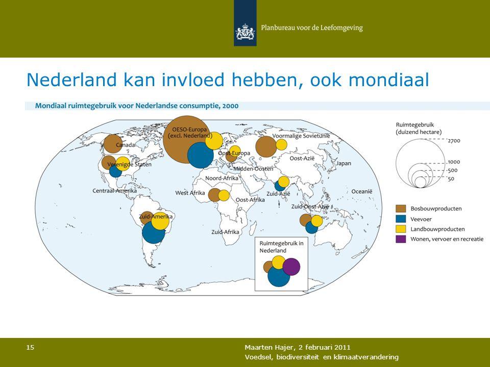 Nederland kan invloed hebben, ook mondiaal