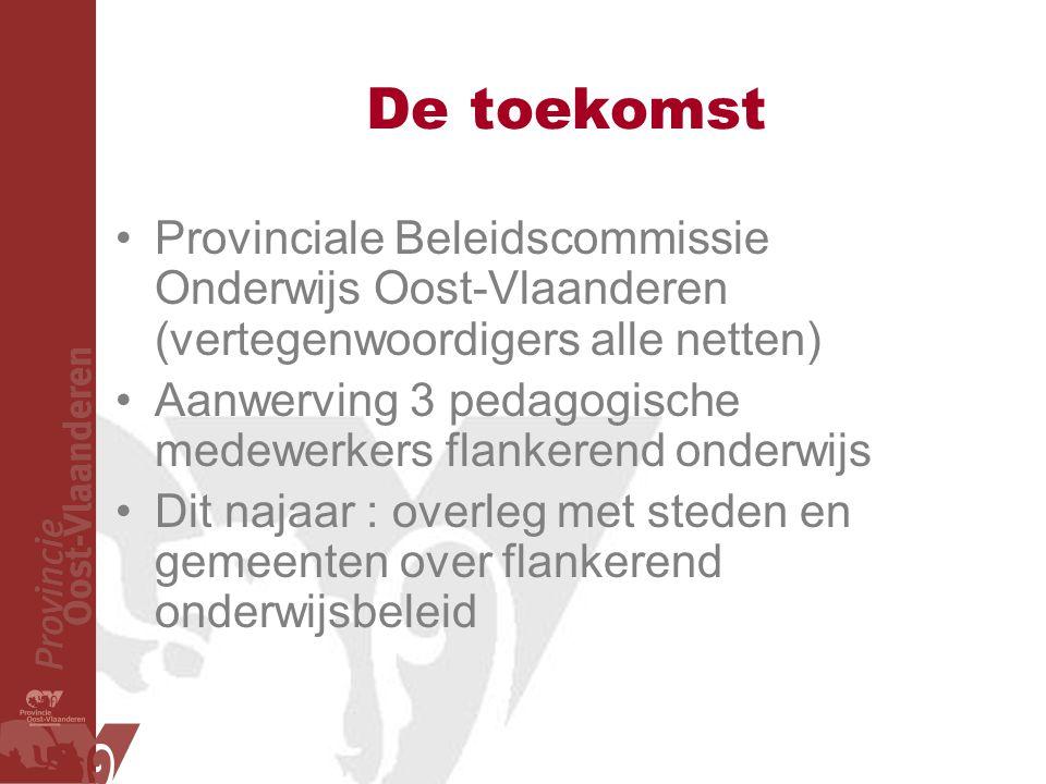 De toekomst Provinciale Beleidscommissie Onderwijs Oost-Vlaanderen (vertegenwoordigers alle netten)