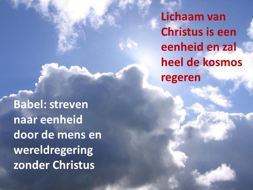 Lichaam van Christus is een eenheid en zal heel de kosmos regeren