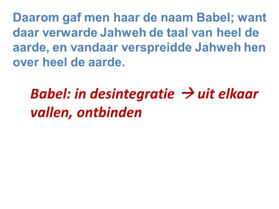 Babel: in desintegratie  uit elkaar vallen, ontbinden