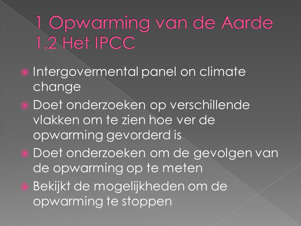 1 Opwarming van de Aarde 1.2 Het IPCC