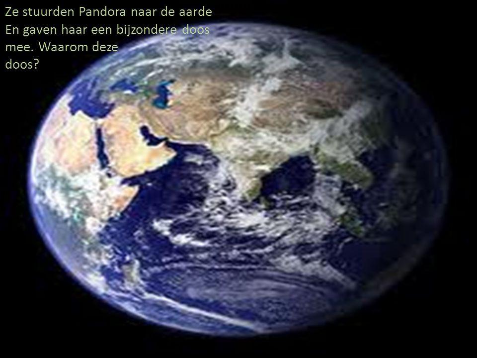 Ze stuurden Pandora naar de aarde