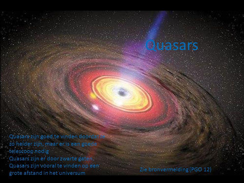 Quasars Quasars zijn goed te vinden doordat ze zo helder zijn, maar er is een goede telescoop nodig.