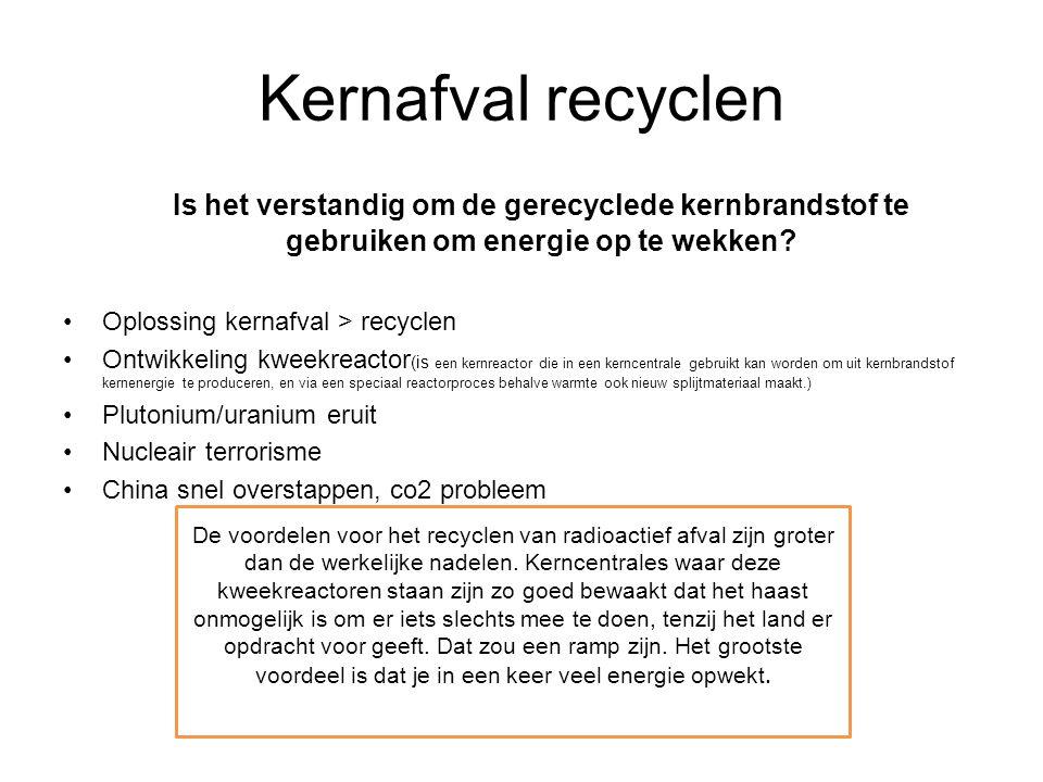 Kernafval recyclen Is het verstandig om de gerecyclede kernbrandstof te gebruiken om energie op te wekken