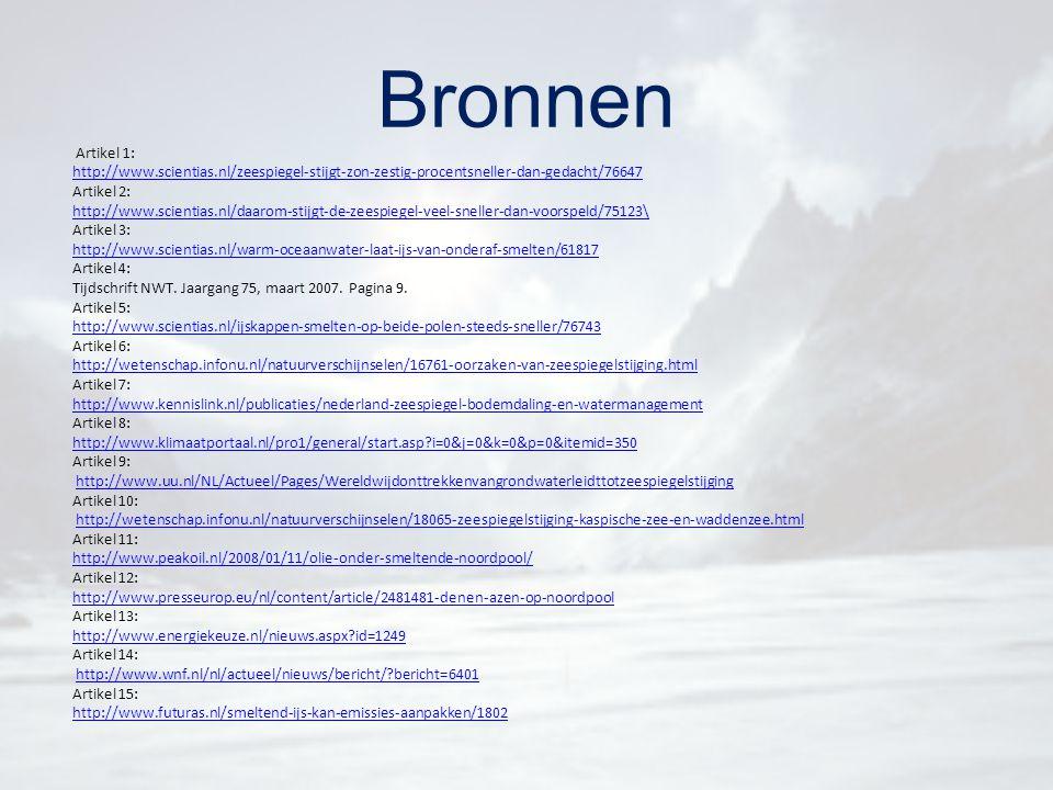 Bronnen Artikel 1: http://www.scientias.nl/zeespiegel-stijgt-zon-zestig-procentsneller-dan-gedacht/76647.