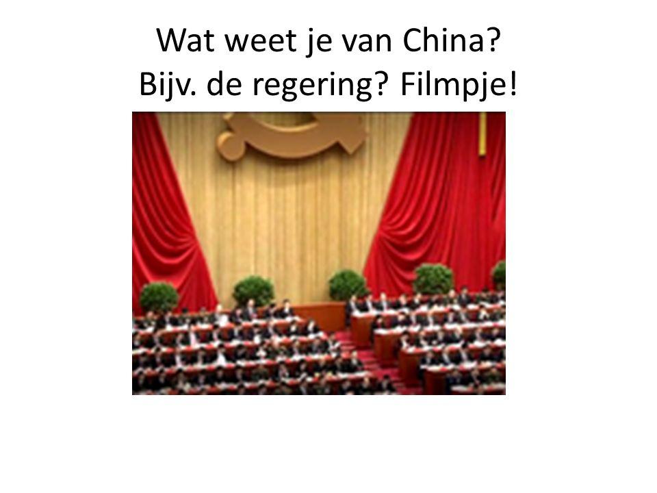 Wat weet je van China Bijv. de regering Filmpje!