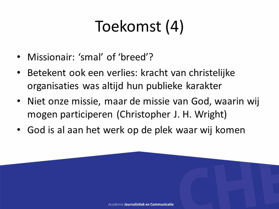 Toekomst (4) Missionair: 'smal' of 'breed'